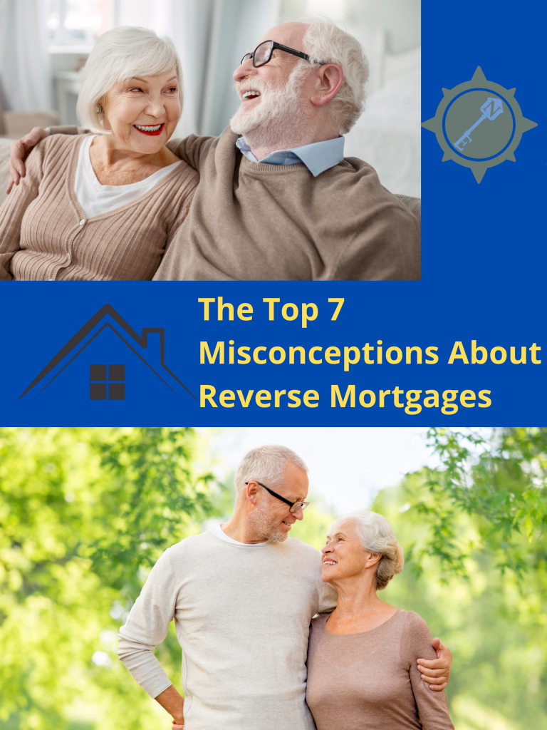 The Top 7 Misconceptions About Reverse Mortgages